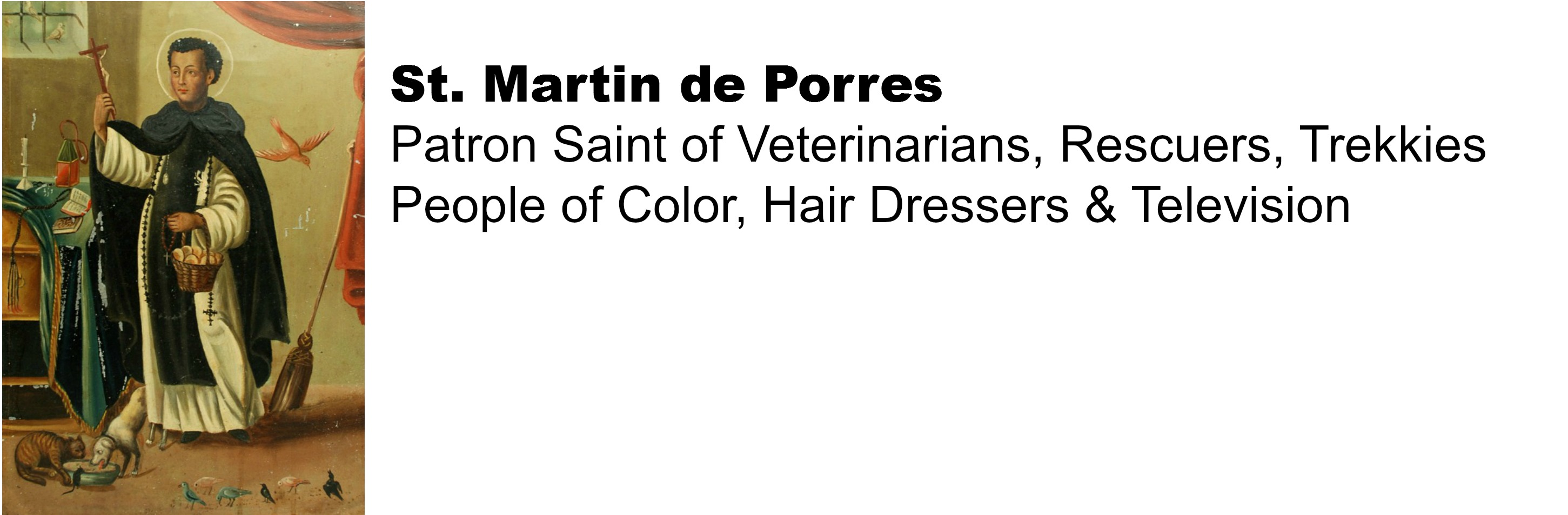 Martin De Porres Patron Saint Of Treks Amp Vets Dusty