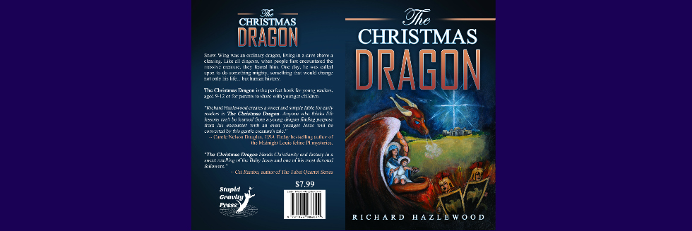 The Christmas Dragon.The Christmas Dragon By Richard Hazlewood A Christian Fantasy